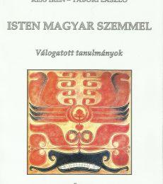 Istenről magyar szemmel - Válogatott tanulmányok
