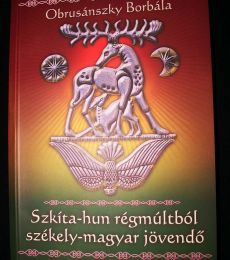 Szkíta-hun régmúltból székely-magyar jövendő